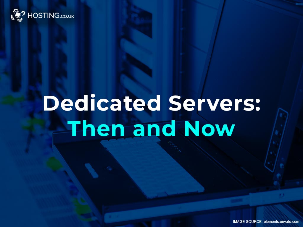 dedicated servers then and now