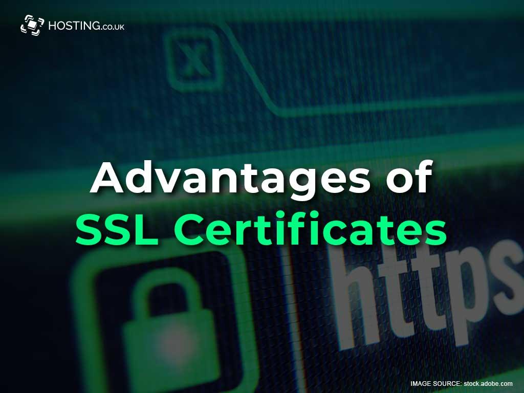 Advantages of SSL Certificates